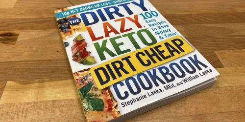 The Dirty, Lazy, Keto Cookbook is Filled with 100 Easy & Cheap Recipes!